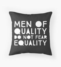 Men of Quality Do Not Fear Equality  Floor Pillow