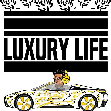 LUXURY LIFE by PurpleLoxe