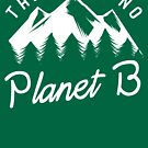 There is No Planet B by HappyResistance