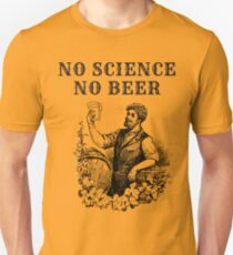 No Science No Beer  Unisex T-Shirt