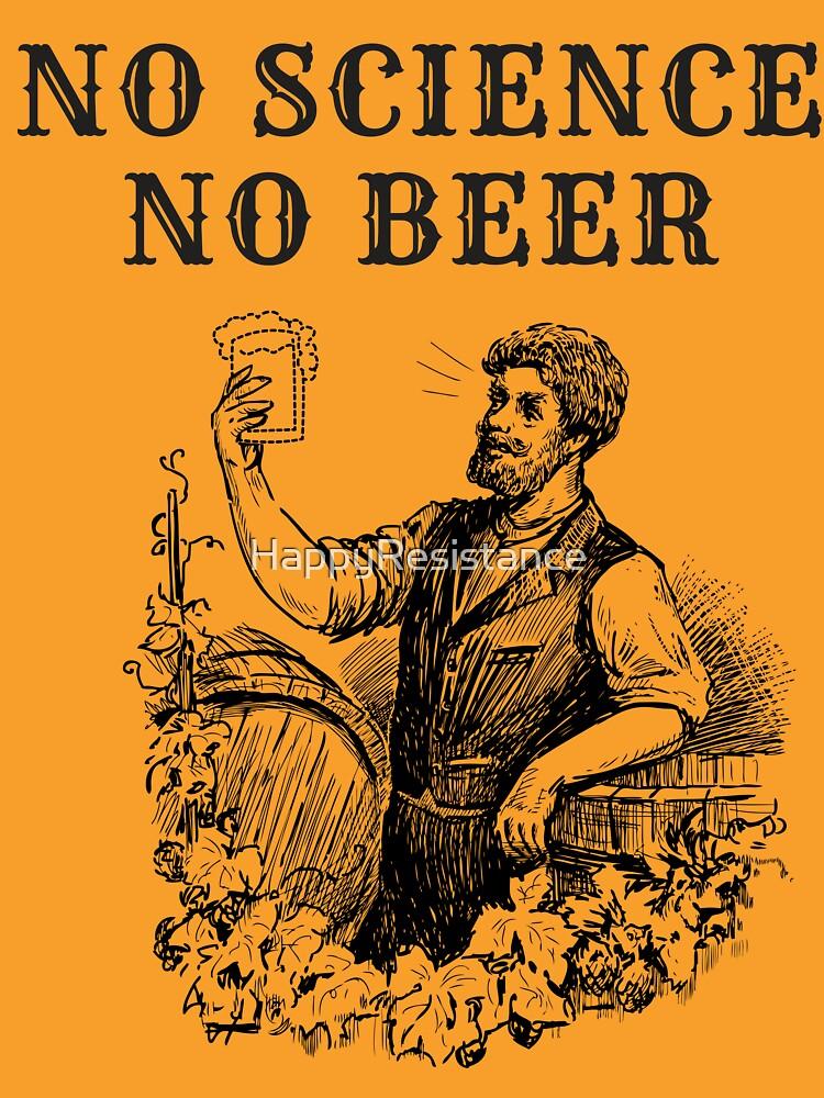 No Science No Beer  by HappyResistance