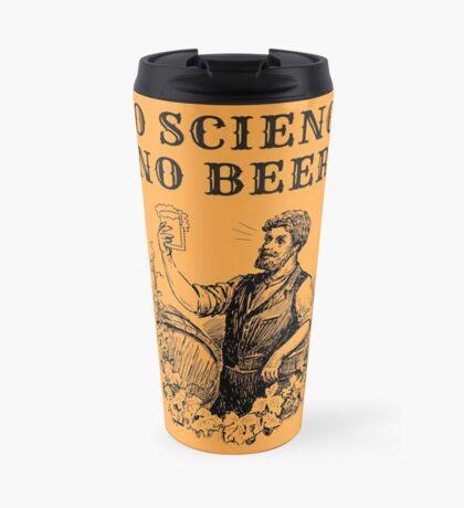 No Science No Beer  Travel Mug