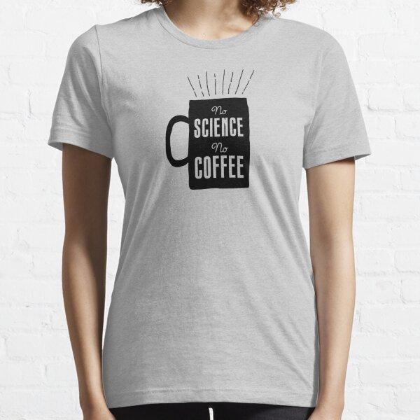 No Science, No Coffee Essential T-Shirt