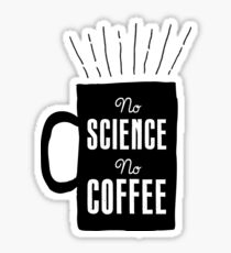 No Science, No Coffee Sticker