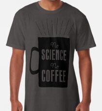 No Science, No Coffee Long T-Shirt