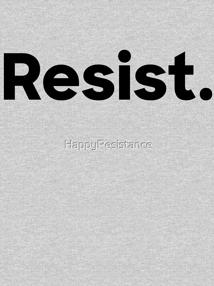 Resist. by HappyResistance