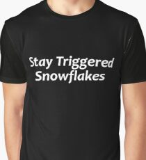 Stay Triggered Snowflakes Graphic T-Shirt