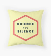 Science not Silence Throw Pillow