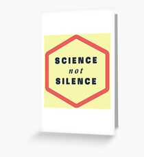 Science not Silence Greeting Card
