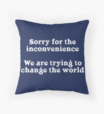 Sorry for the Inconvenience Throw Pillow