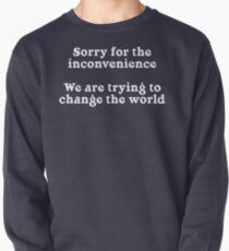 Sorry for the Inconvenience Pullover