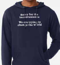 Sorry for the Inconvenience Lightweight Hoodie