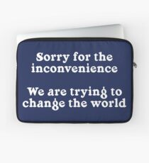 Sorry for the Inconvenience Laptop Sleeve