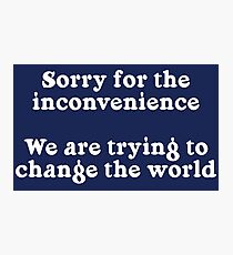 Sorry for the Inconvenience Photographic Print