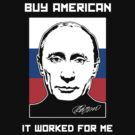 Putin -- Buy  American, It Worked for Me by Samuel Sheats