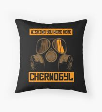 CHERNOBYL-WISHING YOU WERE HERE Throw Pillow
