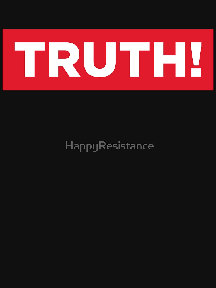 Truth! by HappyResistance