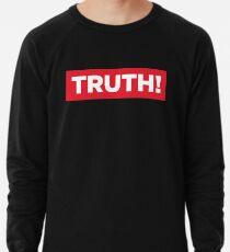 Truth! Lightweight Sweatshirt