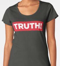 Truth! Women's Premium T-Shirt