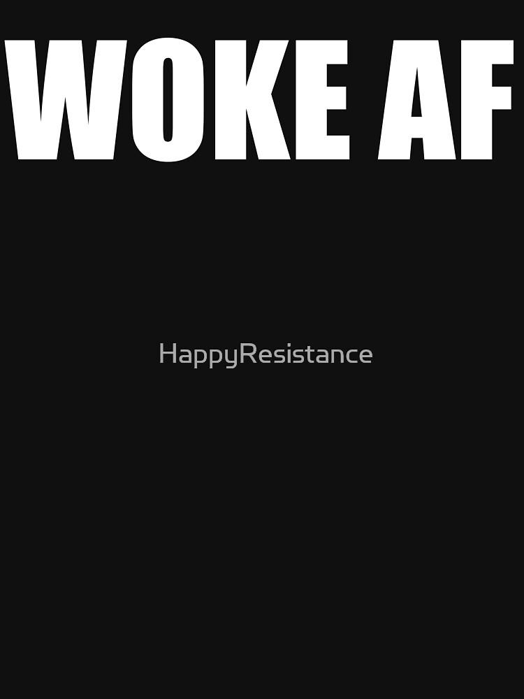 WOKE AF by HappyResistance