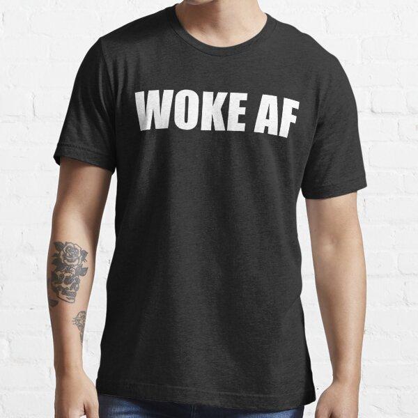 WOKE AF Essential T-Shirt