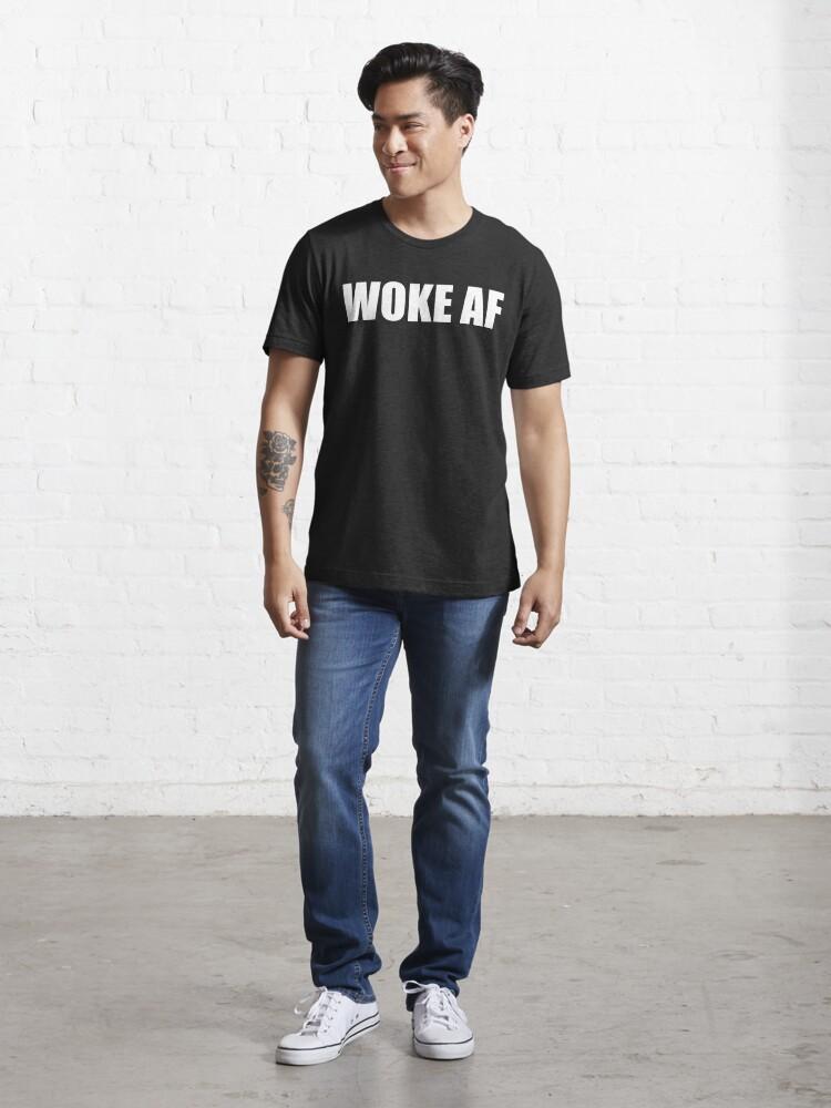 Alternate view of WOKE AF Essential T-Shirt