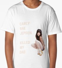Carly Rae Jepsen Killed My Dad Long T-Shirt