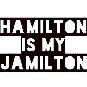 hamilton is my jamilton by emilyconnellxo