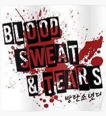blood sweat & tears - black Poster