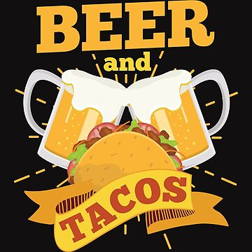 Beer And Tacos by jaygo