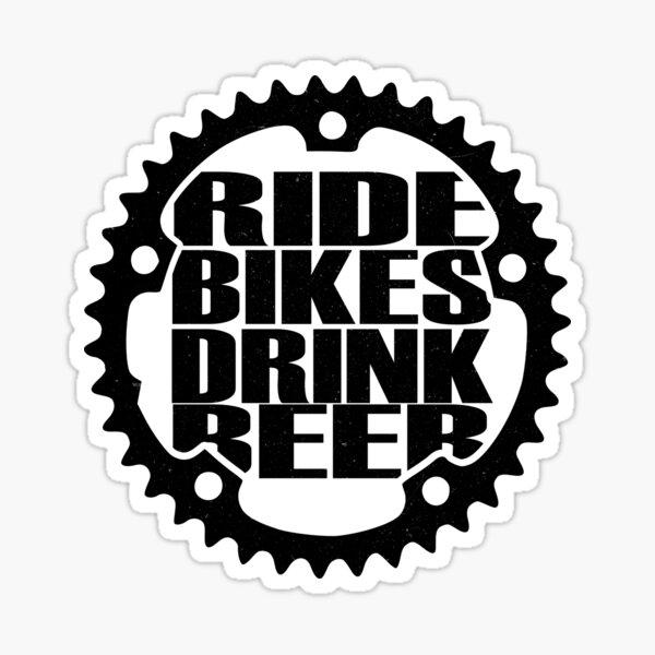 Ride Bikes Drink Beer Sticker
