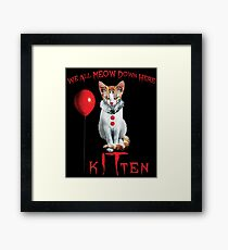 We All MEOW Down Here Clown Cat Kitten IT Halloween Funny Framed Print