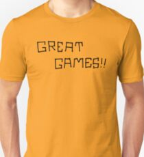 Great Games!! (Black Graphic) T-Shirt