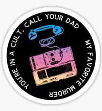 You're in a Cult Call Your Dad Sticker