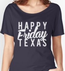 Happy Friday Texas T-Shirt  Women's Relaxed Fit T-Shirt