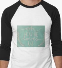Oh How He Loves Us T-Shirt