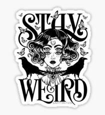 Stay Weird (Black & White Version) Sticker