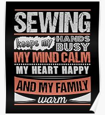 Sewing Keeps Hands Busy Mind Calm Hobby Poster