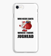 Who Needs Santa, When I have Jughead 1 iPhone Case/Skin