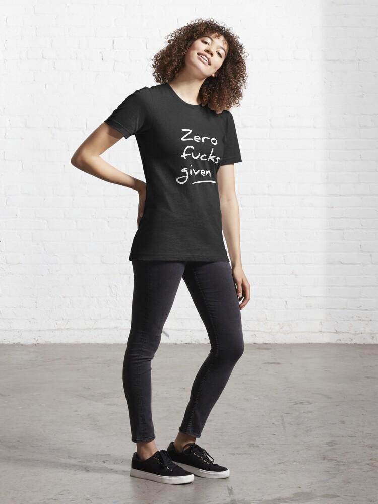 Alternate view of Zero fucks given Essential T-Shirt