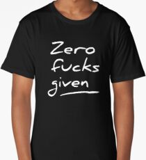 Zero fucks given Long T-Shirt