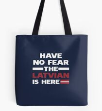 Have No Fear The Latvian Is Here Tote Bag