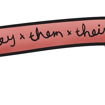 They x them x theirs (pink) by NopeClub