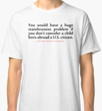 """You would have...""""Ruth Bader Ginsburg"""" Inspirational Quote Classic T-Shirt"""