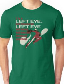 Our Treasured Left Eye Unisex T-Shirt