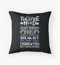 Theatre Nerd Funny Gift For Theatre Lovers Throw Pillow