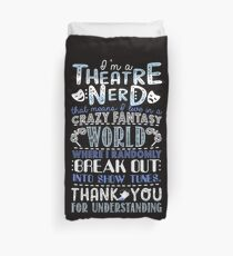 Theatre Nerd Funny Gift For Theatre Lovers Duvet Cover