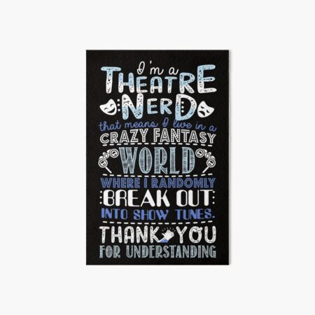 Theatre Nerd Funny Gift For Theatre Lovers Art Board Print