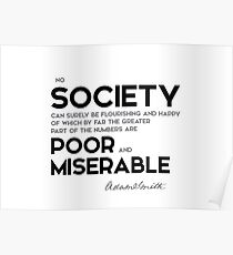 society flourishing, poor and miserable - adam smith Poster