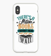 There's A Million Books I Haven't Read... iPhone Case